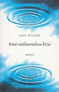 Pieni mielenrauhan kirja, Paul Wilson
