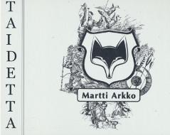 Martti Arkon taidetta (numeroitu, signeerattu), Timo Hyytinen