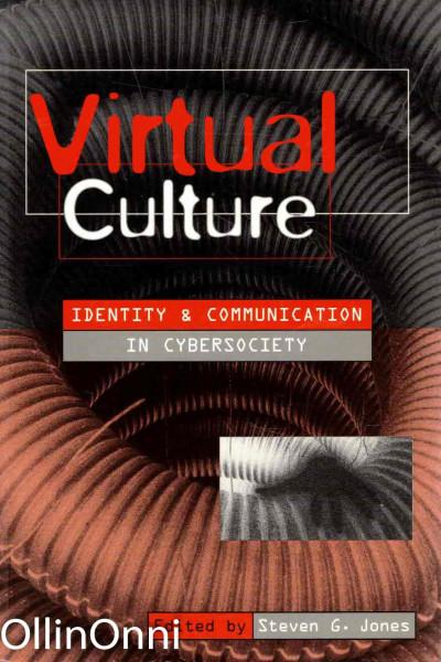 Virtual Culture - Identity & Communication in Cybersociety, Steven G. Jones