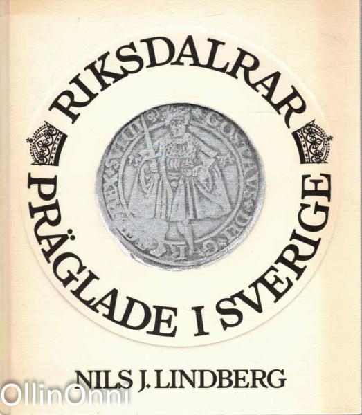 Riksdalrar präglade i Sverige, Nils J. Lindberg
