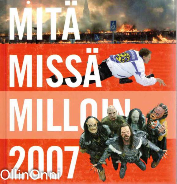 Mitä - missä - milloin 2007 : kansalaisen vuosikirja : syyskuu 2005 - elokuu 2006, Jukka Hartikainen