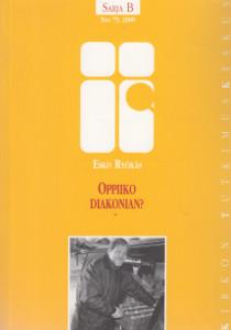 Oppiiko diakonian? : vuosina 1986 ja 1987 hyväksyttyjen diakonian koulutusohjelmien onnistuneisuus, Esko Ryökäs