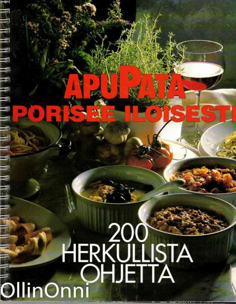 ApuPata porisee iloisesti - 200 herkullista ohjetta, Ulla Riikonen
