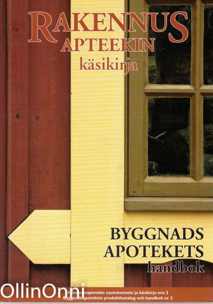 Rakennusapteekin käsikirja - Byggnads apotekets handbok, Anette Ringbom