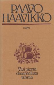 Viisi pientä draamallista tekstiä, Paavo Haavikko