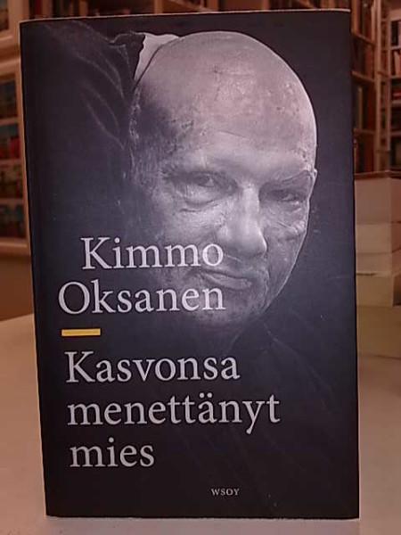 Kasvonsa menettänyt mies, Kimmo Oksanen