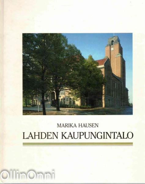Lahden kaupungintalo = Lahti Town Hall, Marika Hausen