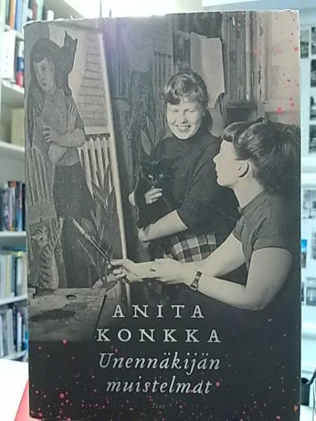 Unennäkijän muistelmat, Anita Konkka
