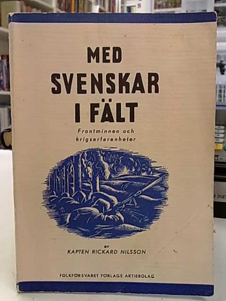 Med svenskar i fält - Frontminnen och krigserfarenheter, Kapten Rickard Nilsson