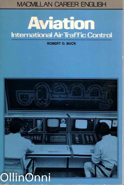Aviation - International Air Traffic Control, Robert O. Buck