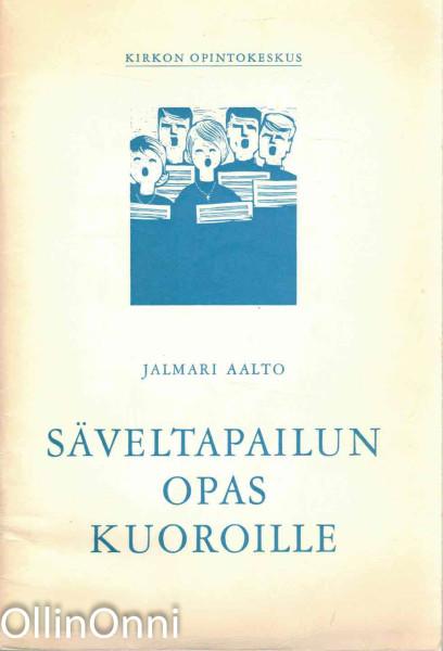 Säveltapailun opas kuoroille, Jalmari Aalto