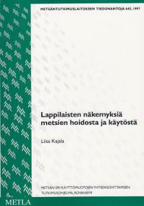 Lappilaisten näkemyksiä metsien hoidosta ja käytöstä, Liisa Kajala