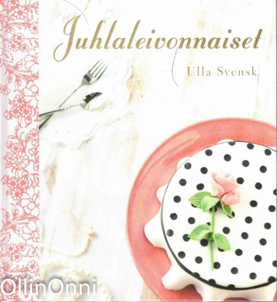 Juhlaleivonnaiset, Ulla Svensk