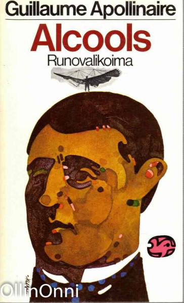 Alcools : runovalikoima, Guillaume Apollinaire