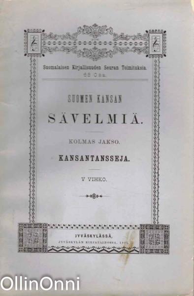 Suomen kansan sävelmiä, kolmas jakso - Kansantansseja, Useita