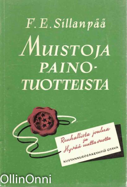 Muistoja painotuotteista - Otavan joulukirjanen (ensimmäinen, painos 2.200 kpl), Sillanpää F. E.