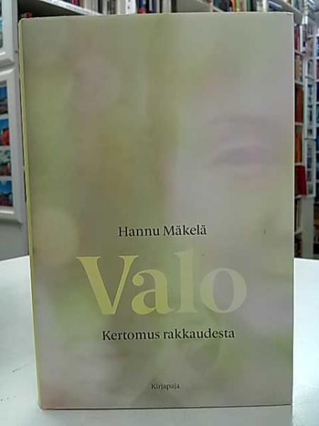 Valo - Kertomus rakkaudesta, Hannu Mäkelä