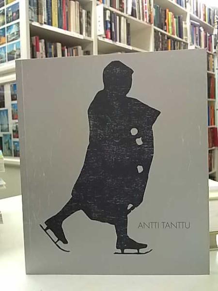 Antti Tanttu, Antti Tanttu