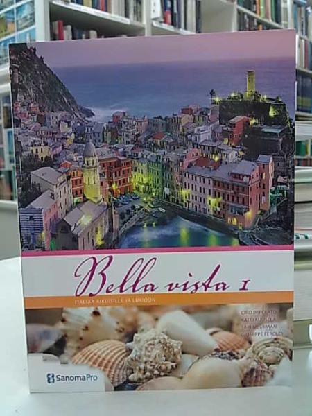 Bella vista I Corsi 1-3. Italiaa aikuisille ja lukioon., Ciro Imperato
