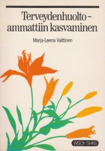 Terveydenhuoltoammattiin kasvaminen, Marja-Leena Vaittinen
