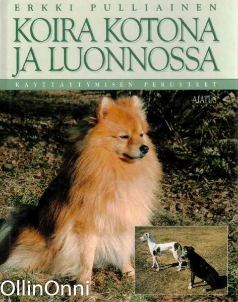 Koira kotona ja luonnossa : käyttäytymisen perusteet, Erkki Pulliainen