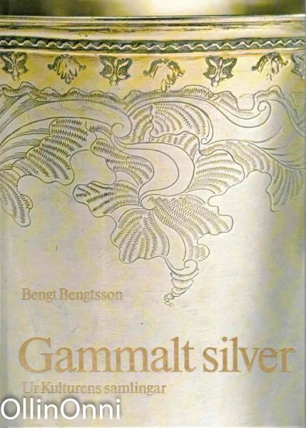 Gammalt silver - Ur Kulturens samlingar, Bengt Bengtsson