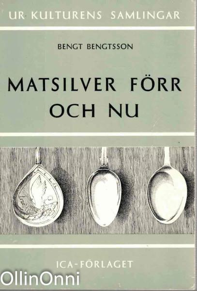 Matsilver förr och nu, Bengt Bengtsson