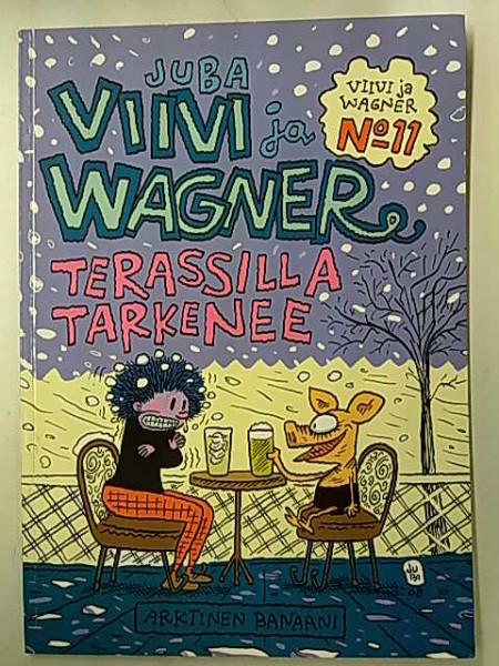 Viivi ja Wagner 11 Terassilla tarkenee,  Juba