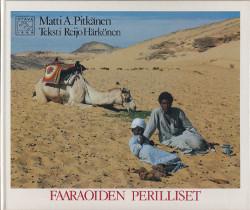 Faaraoiden perilliset, Matti A. Pitkänen