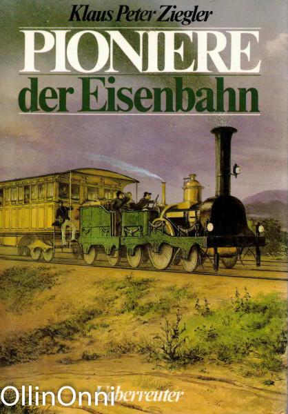 Pioniere der Eisenbahn, Klaus Peter Ziegler