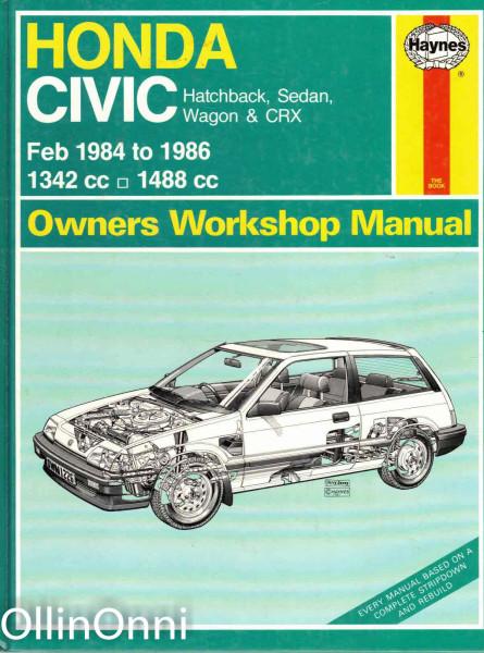 Honda Civic Hatchback, Sedan, Wagon & CRX - Feb 1984 to 1986 - 1342 cc & 1488 cc, John S. Mead