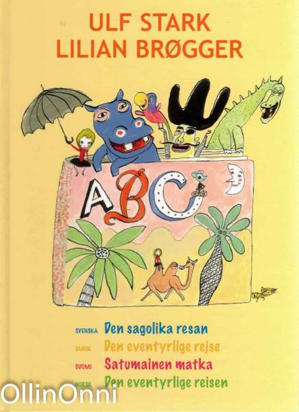 ABC - Den sagolika resan - Den eventyrlige rejse - Satumainen matka - Den eventyrlige reisen, Ulf Stark