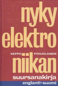 Nykyelektroniikan suursanakirja : englanti-suomi, Seppo Pohjolainen
