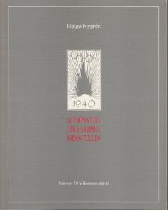 Olympiatuli joka sammui sodan tuuliin : XII olympiadin unelmakisat Helsingissä 20.7.-4.8.1940, Helge Nygrén