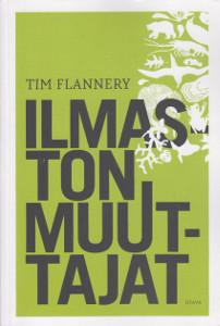 Ilmaston muuttajat, Tim Flannery