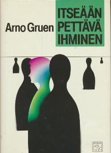 Itseään pettävä ihminen : autonomian pelko miehissä ja naisissa, Arno Gruen