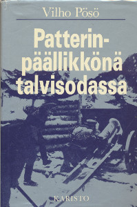 Patterinpäällikkönä talvisodassa : Äyräpään ja Heinjoen reserviläisistä muodostetun suojajoukkopatteriston, Erillinen patteristo 4:n 1. patterin ja sen päällikön vaiheet talvisodassa, Vilho Pösö