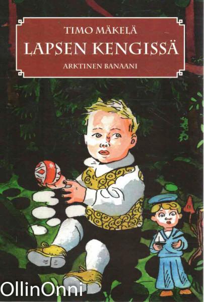 Lapsen kengissä, Timo Mäkelä