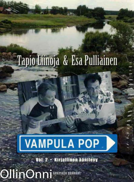 Vampula pop Vol. 2 - Kirjallinen äänilevy, Tapio Liinoja