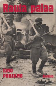 Rauta palaa : jänkäjääkärit Vienan-kanavalla ja Ihantalassa : JR 12:n taisteluja vv. 1943-1944, Eino Pohjamo