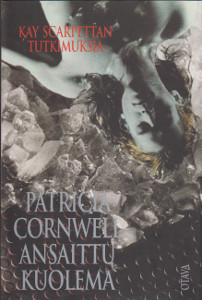 Ansaittu kuolema, Patricia Cornwell
