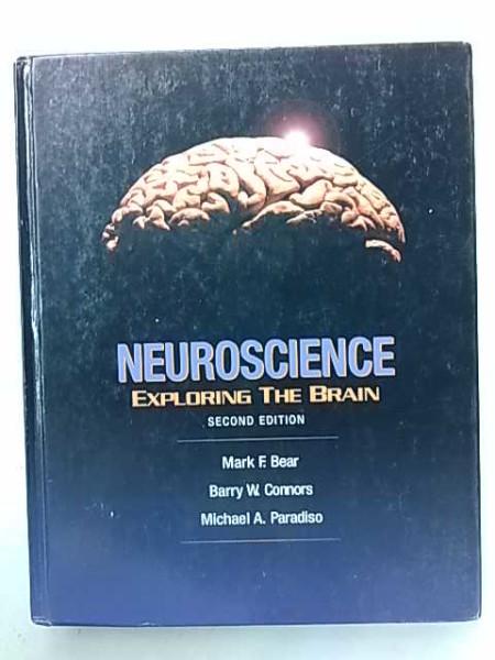 Neuroscience - Exploring The Brain - Second Edition, Mark F. Bear