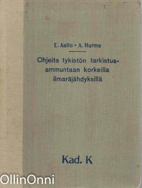 Ohjeita tykistön tarkistusammuntaan korkeilla ilmaräjähdyksillä, E. Aalto