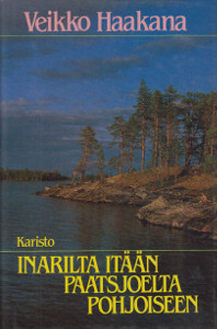 Inarilta itään, Paatsjoelta pohjoiseen, Veikko Haakana