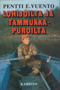 Lohijoilta ja tammukkapuroilta, Pentti E. Vuento