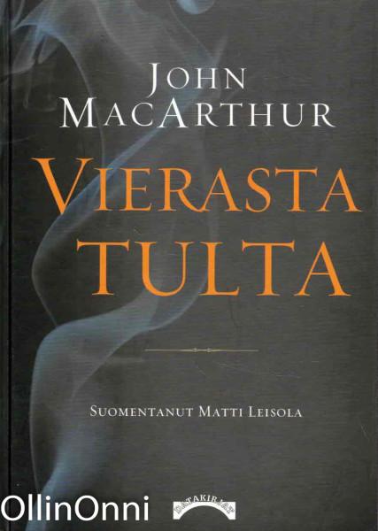 Vierasta tulta, John MacArthur