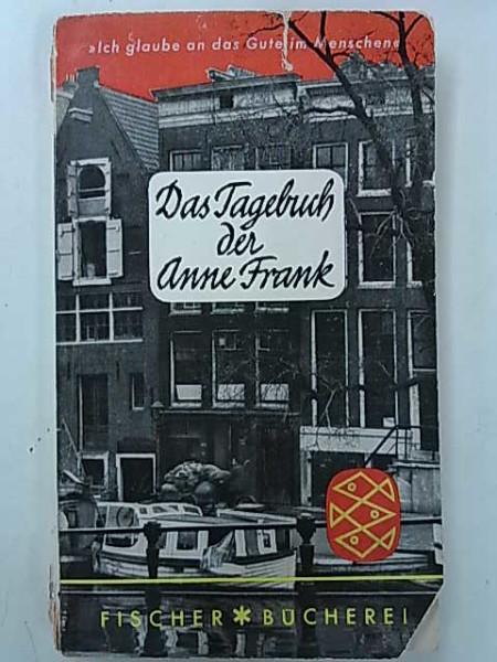 Das Tagebuch der Anne Frank. 14. Juni 1942 - 1. August 1944., Anne Frank