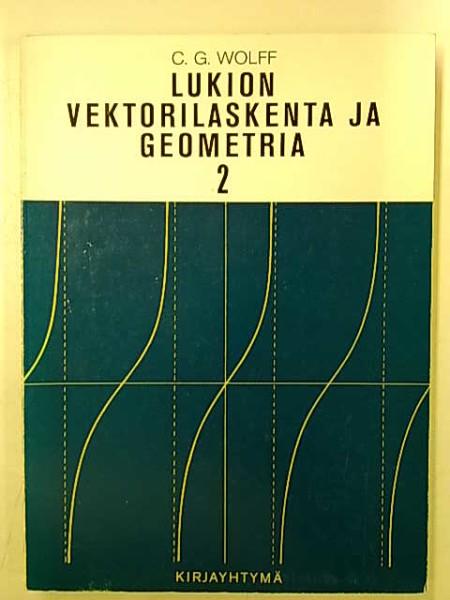 Lukion vektorilaskenta ja geometria 2, C. G. Wolff