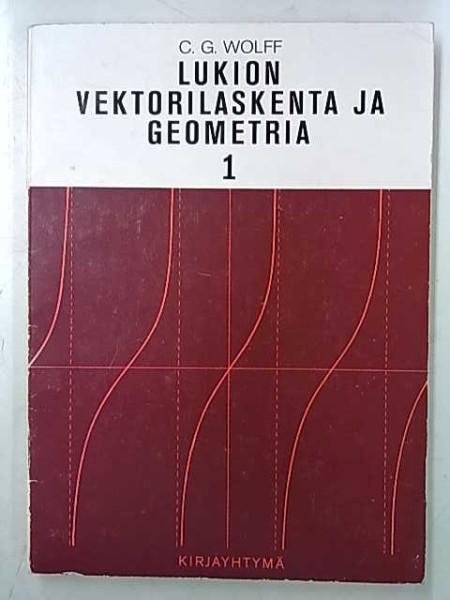 Lukion vektorilaskenta ja geometria 1, C. G. Wolff