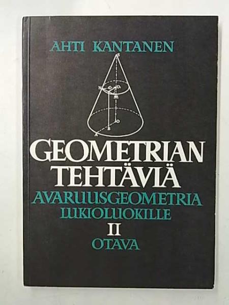 Geometrian tehtäviä II Avaruusgeometria lukioluokille - V. Rybkinin Geometrian tehtäväkokoelman mukaan, Ahti Kantanen